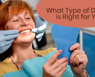 What Type of Denture is Right for You?