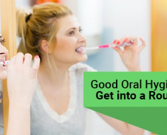 Good Oral Hygiene - Get into a Routine
